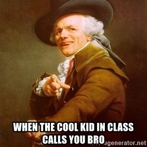 Joseph Ducreux - When the cool kid in class calls you bro