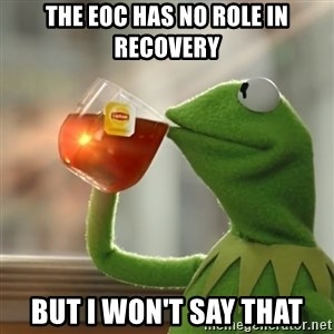 Kermit The Frog Drinking Tea - The EOC Has No role in recovery but i won't say that