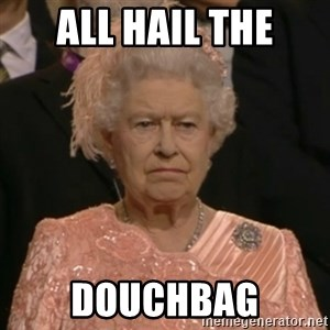 The Olympic Queen - all hail the douchbag