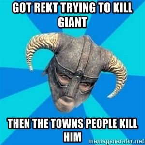 skyrim stan - got rekt trying to kill giant then the towns people kill him
