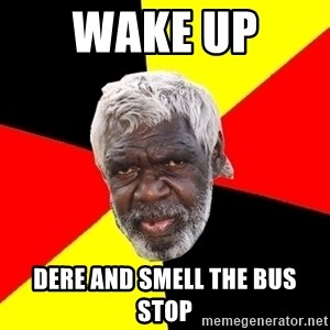 Abo - WAKE UP  DERE AND SMELL THE BUS STOP