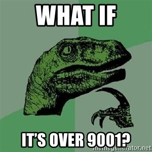 Philosoraptor - What if It's over 9001?
