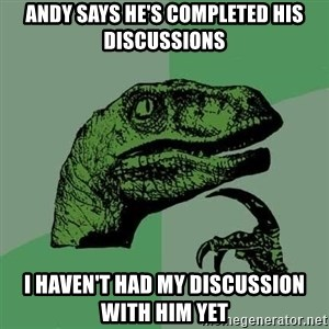 Raptor - Andy says he's completed his discussions I haven't had my discussion with him yet