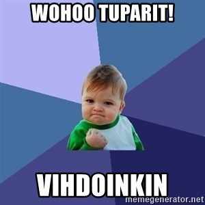 Success Kid - Wohoo Tuparit! VIHDOINKIN