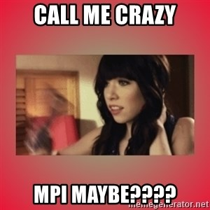 Call Me Maybe Girl - CALL ME CRAZY MPI MAYBE????