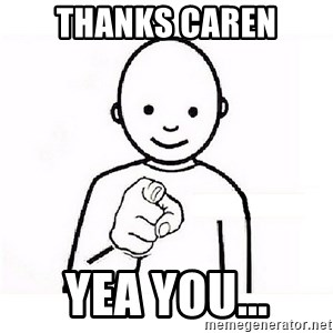 GUESS WHO YOU - Thanks Caren Yea you...