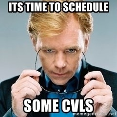 David Caruso CSI - its time to schedule Some CVLs