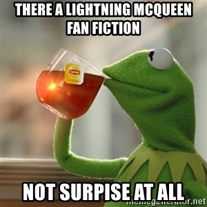 Kermit The Frog Drinking Tea - there a lightning mcqueen fan fiction not surpise at all