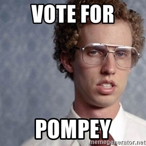 Napoleon Dynamite - Vote for Pompey