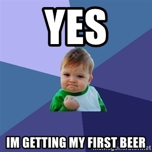 Success Kid - yes im getting my first beer