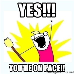 All the things - YES!!! You're on pace!!