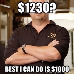 Pawn Stars Rick - $1230? best I can do is $1000