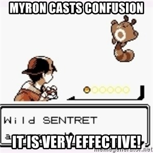 a wild pokemon appeared - Myron casts Confusion It is very effective!