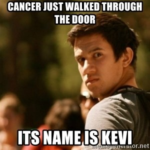 Disturbed David - Cancer just walked through the door Its name is Kevi