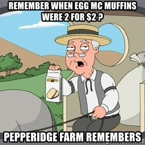 Family Guy Pepperidge Farm - REMEMBER WHEN EGG MC MUFFINS WERE 2 FOR $2 ? PEPPERIDGE FARM REMEMBERS