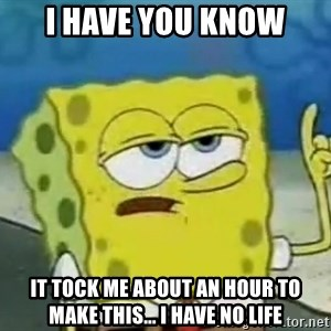 Tough Spongebob - i have you know it tock me about an hour to make this... i have no life