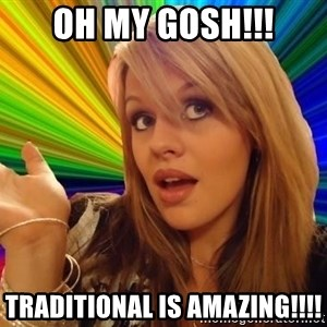 Dumb Blonde - Oh my gosh!!! Traditional is amazing!!!!