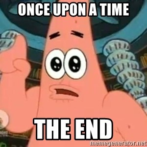 Patrick Says - once upon a time  the end