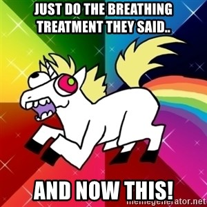 Lovely Derpy RP Unicorn - Just do the breathing treatment they said.. And now this!