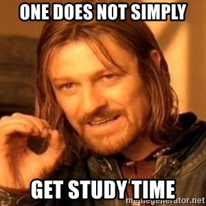 One Does Not Simply - One does not simply Get study time