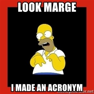 Homer retard - Look Marge I made an acronym