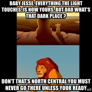 Lion King Shadowy Place - Baby Jesse, Everything the light touches..is now Yours..But Dad what's That Dark Place ? Don't that's North Central You must never Go There unless Your Ready