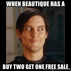 Tobey_Maguire - when beautique has a Buy Two Get One Free sale