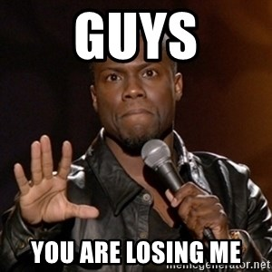 Kevin Hart - guys you are losing me