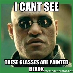 Matrix Morpheus - i cant see these glasses are painted black