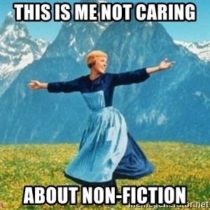 Sound Of Music Lady - This is me not caring about non-fiction