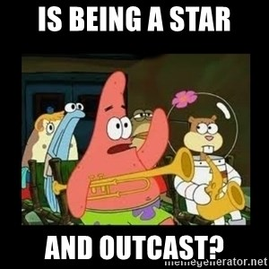 Patrick Star Instrument - is being a star and outcast?