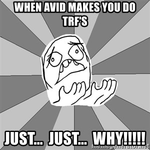 Whyyy??? - When Avid makes you do TRF's just...  just...  WHY!!!!!