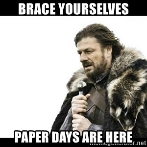 Winter is Coming - Brace yourselves Paper days are here