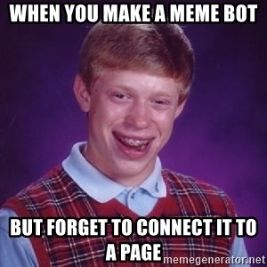 Foul Bachelor Frog - When you make a meme bot But forget to connect it to a page