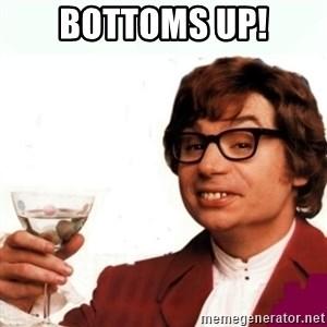 Austin Powers Drink - BOTTOMS UP!
