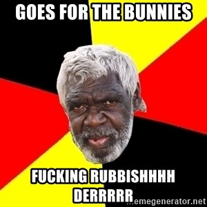 Abo - Goes for the bunnies  Fucking rubbishhhh derrrrr