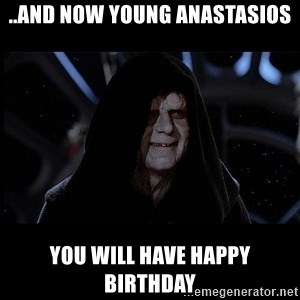 emperor palpatine box - ..and now young Anastasios you will have Happy Birthday