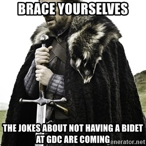 Ned Stark - brace yourselves the jokes about not having a bidet at GDC are coming