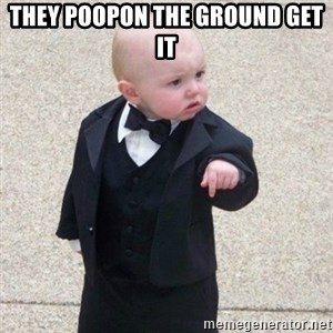 Mafia Baby - they poopon the ground get it