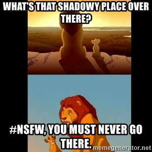 Lion King Shadowy Place - What's that shadowy place over there? #NSFW, you must never go there.