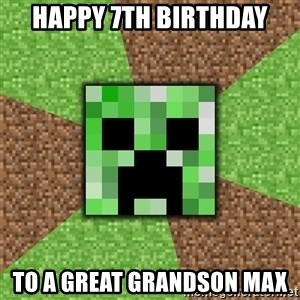 Minecraft Creeper - Happy 7Th Birthday To a Great Grandson Max