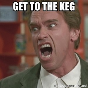 Arnold - GET TO THE KEG