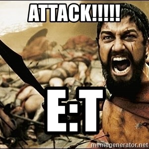 This Is Sparta Meme - ATTACK!!!!! E:T