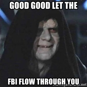 Sith Lord - good good let the  fbi flow through you
