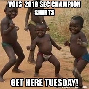 Dancing African Kid - Vols  2018 SEC Champion Shirts Get here Tuesday!