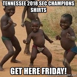 Dancing African Kid - Tennessee 2018 SEC Champions shirts Get here Friday!