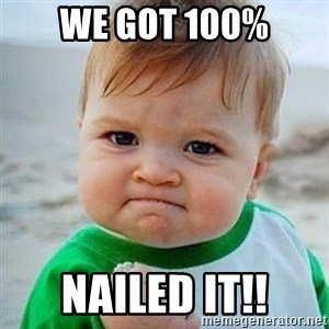 Victory Baby - we got 100% nailed it!!