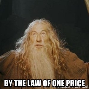 You shall not pass - By the law of one price
