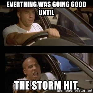 Vin Diesel Car - everthing was going good until the storm hit.