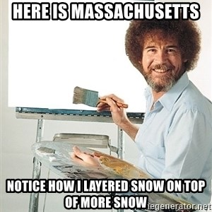 Bob Ross - Here is Massachusetts  Notice how I layered snow on top of more snow